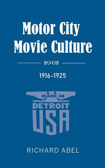 Motor City Movie Culture, 1916-1925