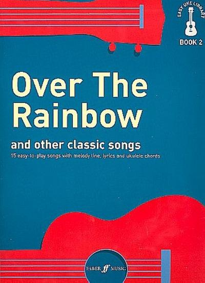 Over the Rainbow and other classic Songs :for ukulele
