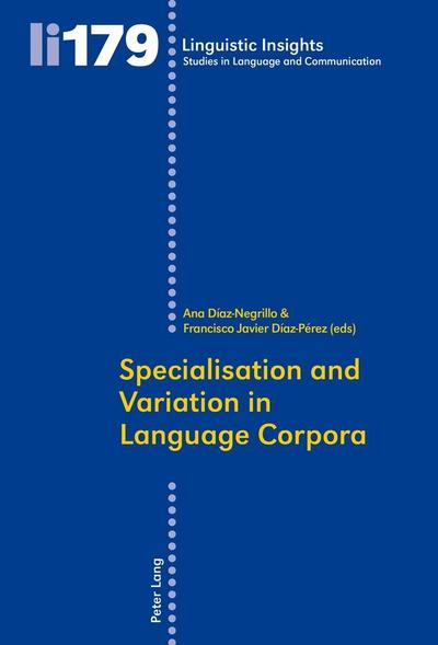 Specialisation and Variation in Language Corpora (Linguistic Insights)