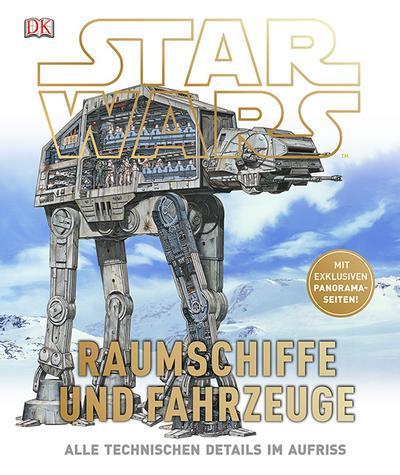 Star Wars(TM) Raumschiffe und Fahrzeuge: Alle technischen Details im Aufriss