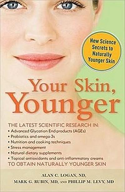 Your Skin, Younger: New Science Secrets to Naturally Younger Skin