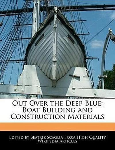 Out Over the Deep Blue: Boat Building and Construction Materials
