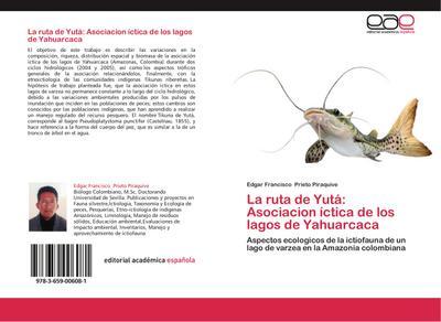 La ruta de Yutá: Asociacion íctica de los lagos de Yahuarcaca