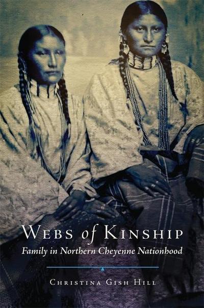 Webs of Kinship: Family in Northern Cheyenne Nationhood