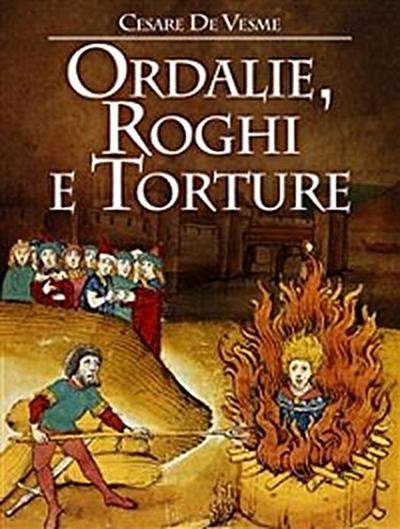 Ordalie, Roghi e Torture