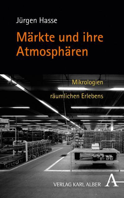 Märkte und ihre Atmosphären: Mikrologien räumlichen Erlebens