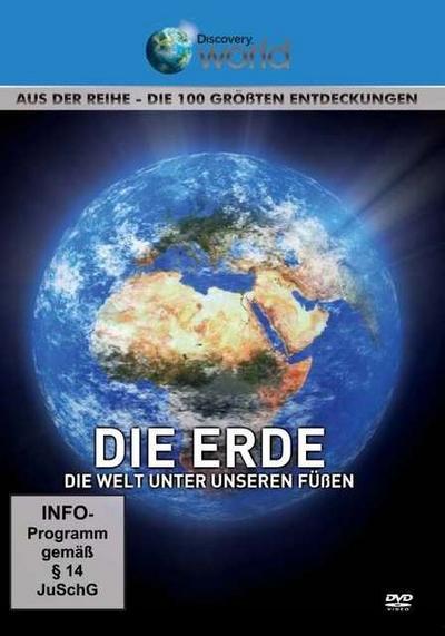 Die Erde - Die Welt unter unseren Füßen - Aus der Reihe Die 100 größten Entdeckungen