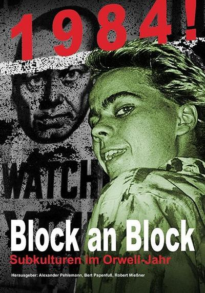 1984! Block an Block: Subkulturen im Orwell-Jahr