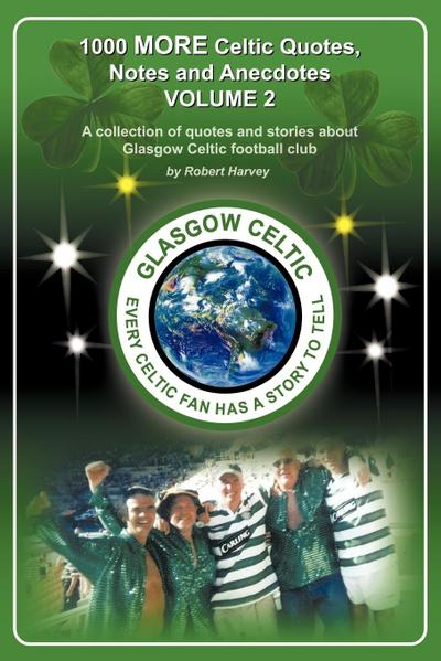 1,000 More Celtic, Quotes, Notes and Anecdotes