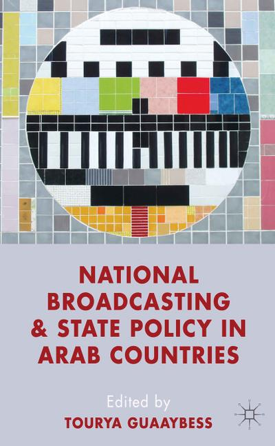 National Broadcasting and State Policy in Arab Countries