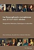 La francophonie européenne aux XVIII-XIX siècles