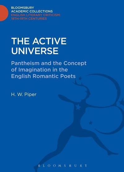 The Active Universe: Pantheism and the Concept of Imagination in the English Romantic Poets