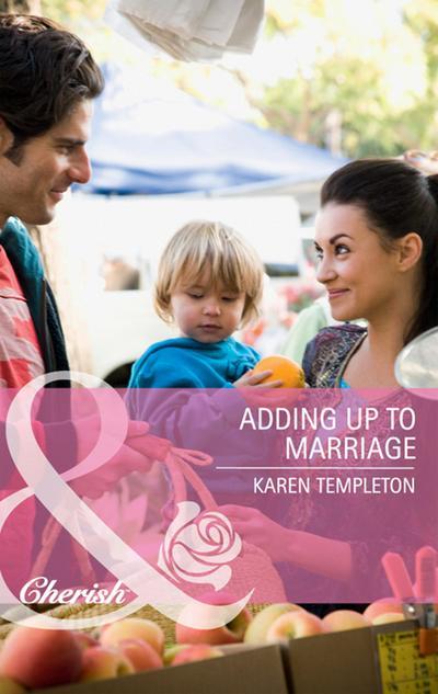 Adding Up to Marriage (Mills & Boon Cherish)