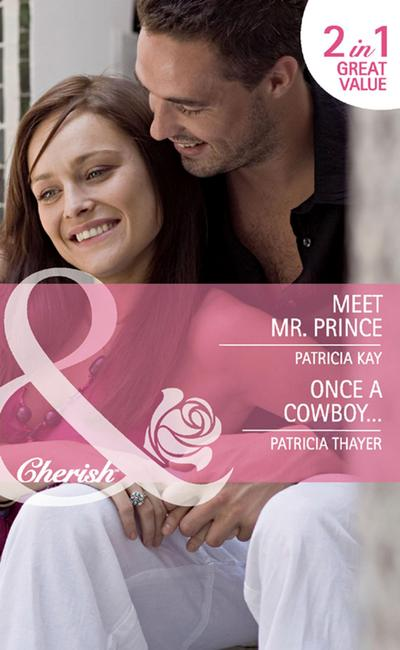 Meet Mr. Prince / Once a Cowboy...: Meet Mr. Prince (The Hunt for Cinderella, Book 8) / Once a Cowboy... (Mills & Boon Cherish)