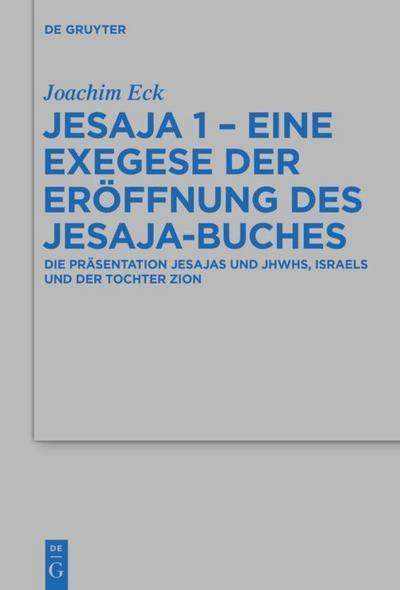 Jesaja 1 - Eine Exegese der Eröffnung des Jesaja-Buches