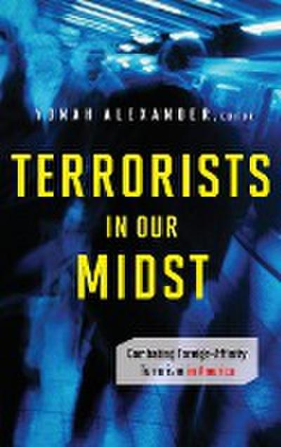 Terrorists in Our Midst