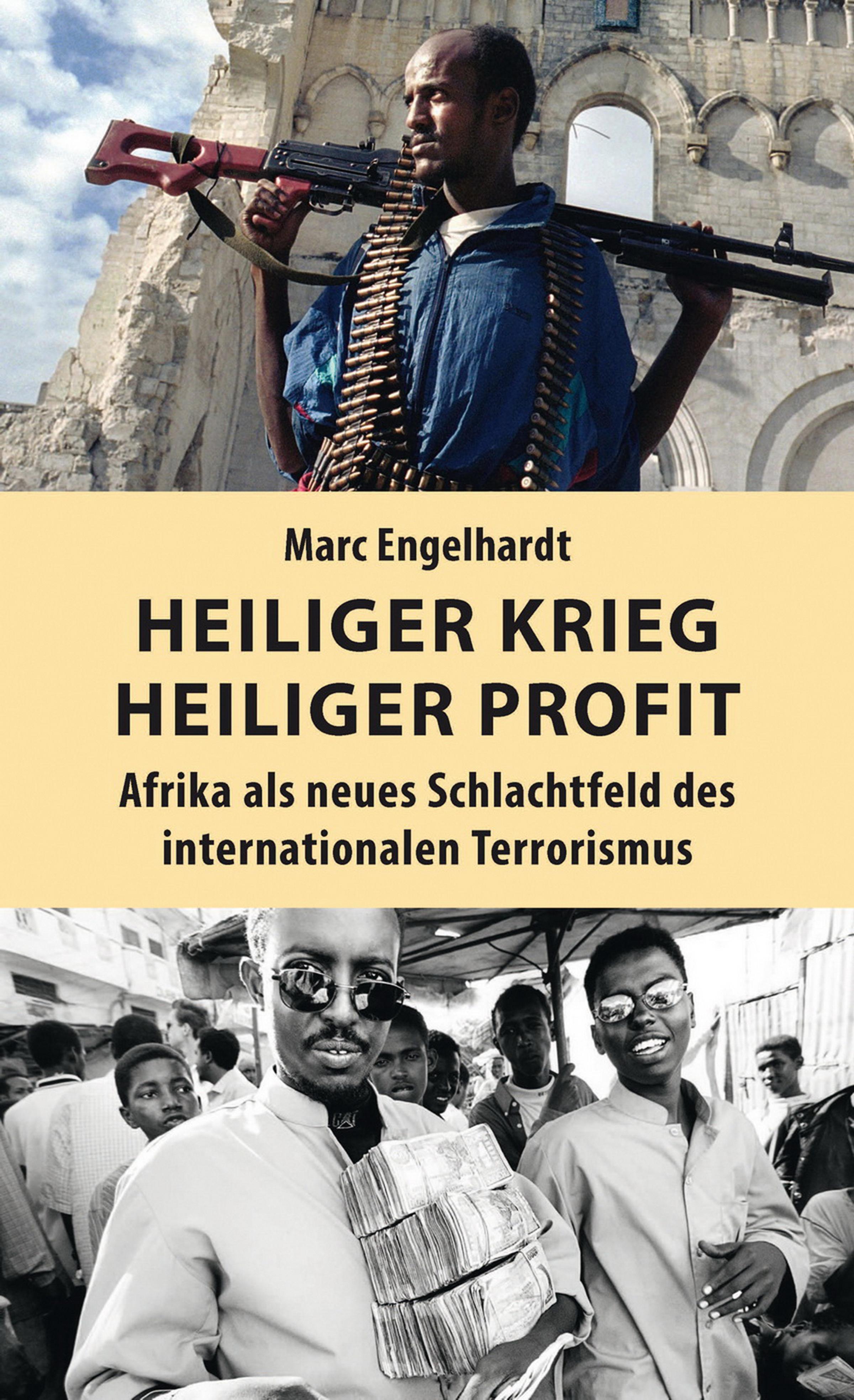 Heiliger Krieg - heiliger Profit Marc Engelhardt