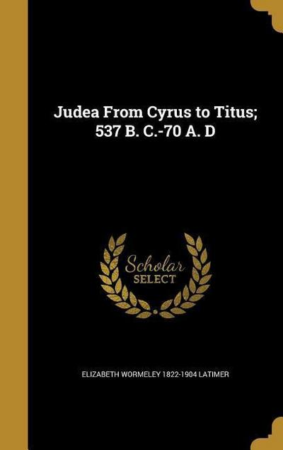 JUDEA FROM CYRUS TO TITUS 537