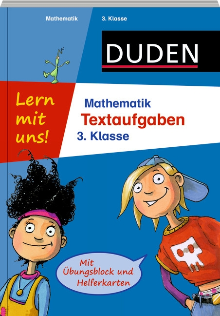 Lern mit uns! Mathematik - Textaufgaben 3. Klasse  Mit Übungsblock und Helf ...