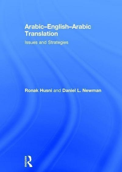 Arabic-English-Arabic Translation: Issues and Strategies