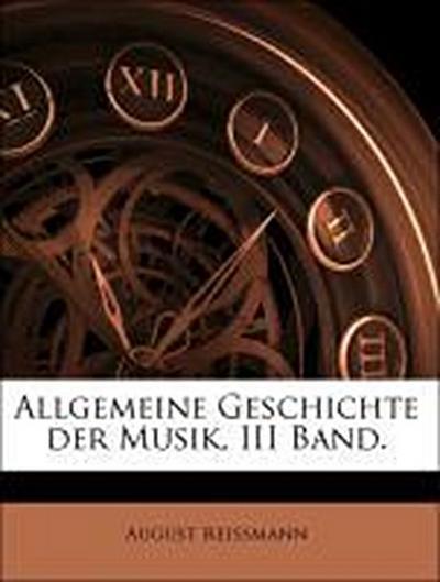 Allgemeine Geschichte der Musik, III Band.