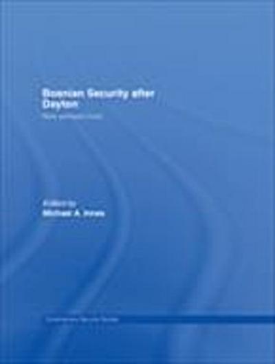 Bosnian Security after Dayton