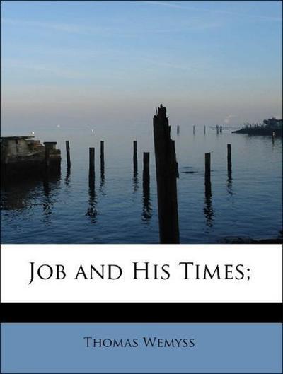 Job and His Times;