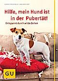 Hilfe, mein Hund ist in der Pubertät!: Entspa ...