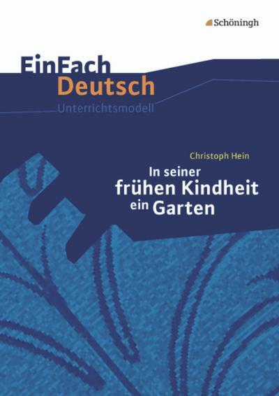 In seiner frühen Kindheit ein Garten. EinFach Deutsch Unterrichtsmodelle