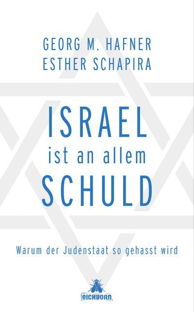 Israel ist an allem schuld; Warum der Judenstaat so gehasst wird; Deutsch