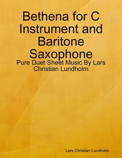 Bethena for C Instrument and Baritone Saxophone - Pure Duet Sheet Music By Lars Christian Lundholm
