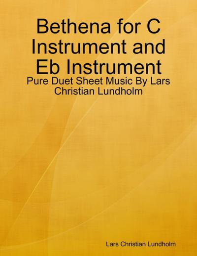 Bethena for C Instrument and Eb Instrument - Pure Duet Sheet Music By Lars Christian Lundholm