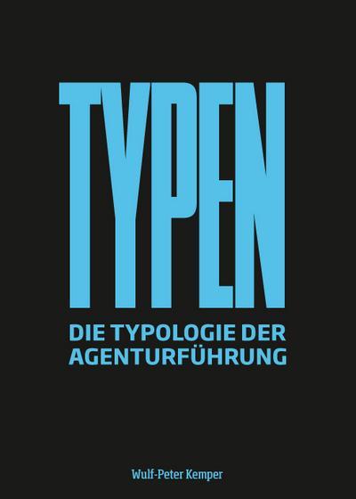 TYPEN: Die Typologie der Agenturführung