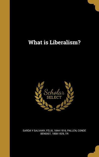 WHAT IS LIBERALISM