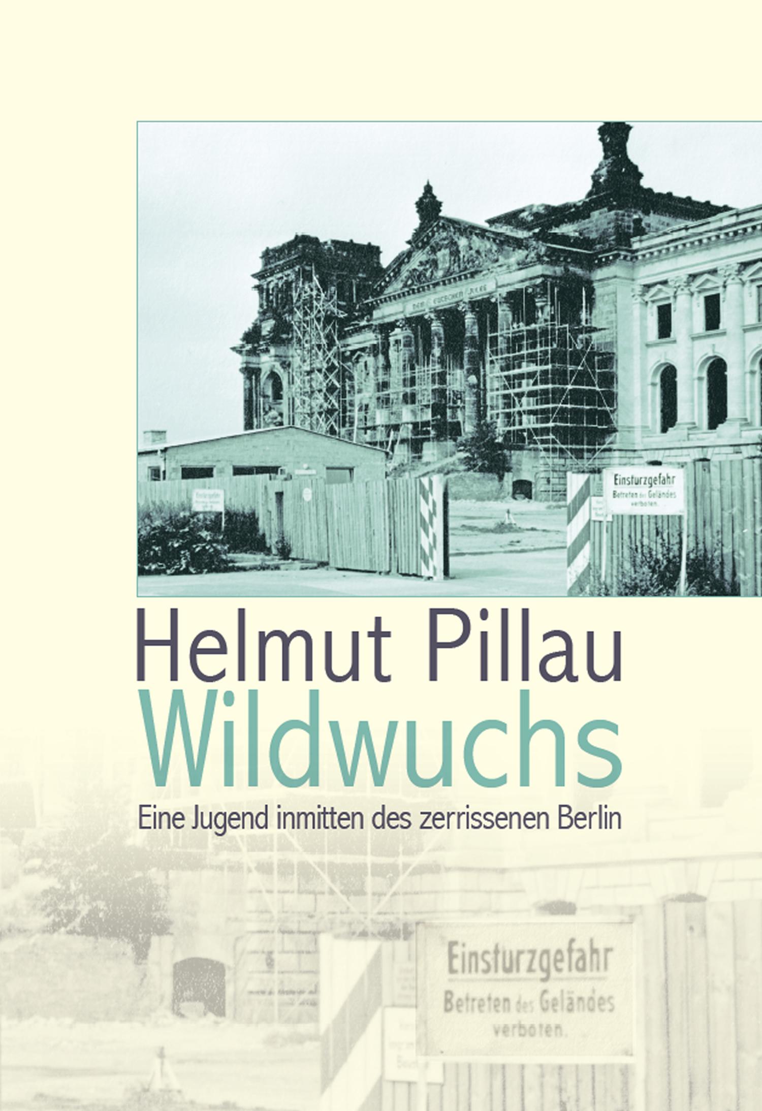 Wildwuchs Helmut Pillau