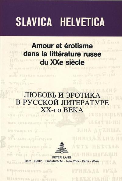 Amour et érotisme dans la littérature russe du XXe siècle