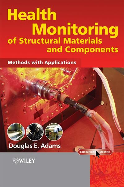 Health Monitoring of Structural Materials and Components