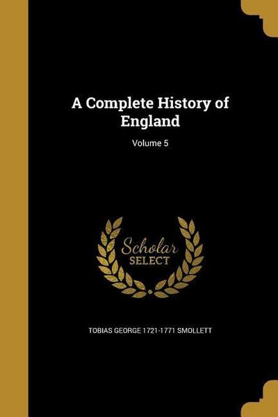 A Complete History of England; Volume 5