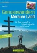Genusswandern Meraner Land: 44 Touren zwische ...