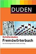 Duden. Schülerduden. Fremdwörterbuch: Das Nachschlagewerk für Schule und Alltag