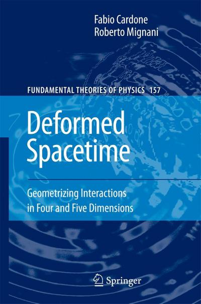 Deformed Spacetime: Geometrizing Interactions in Four and Five Dimensions