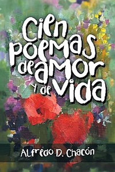 Cien Poemas De Amor Y De Vida