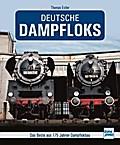 Deutsche Dampfloks; Das Beste aus 175 Jahren  ...