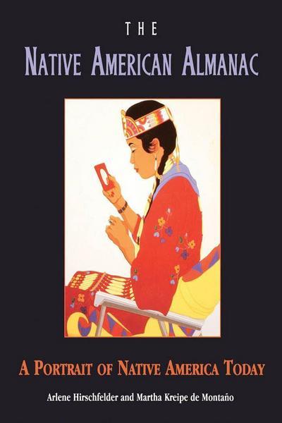 The Native American Almanac: A Portrait of Native America Today