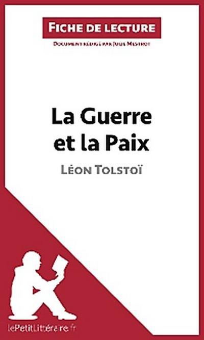 La Guerre et la Paix de Léon Tolstoï (Fiche de lecture)