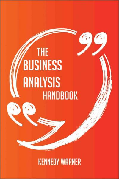 The Business analysis Handbook - Everything You Need To Know About Business analysis