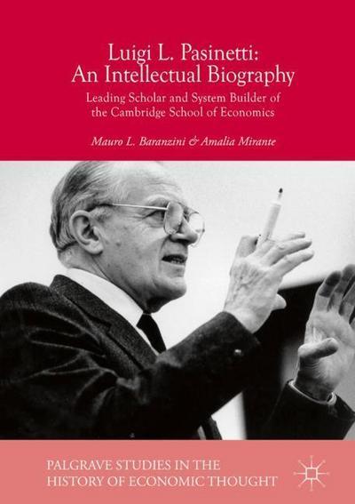 Luigi L. Pasinetti: An Intellectual Biography