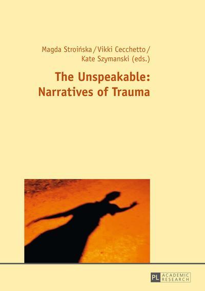 Unspeakable: Narratives of Trauma