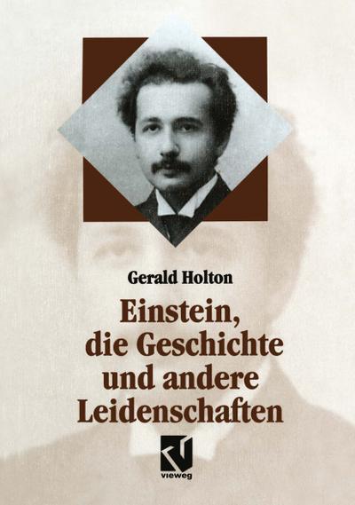 Einstein, die Geschichte und andere Leidenschaften