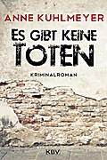 Es gibt keine Toten; Kriminalroman; KBV-Krimi; Deutsch
